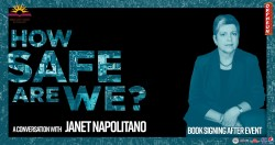A Conversation with Janet Napolitano: How Safe Are We?
