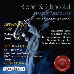 Blood & Chocolat - Straight Ahead Jazz Wednesday Nights