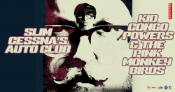 Slim Cessna's Auto Club with Kid Congo & The Pink Monkey Birds