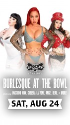 Burlesque at The Bowl with ft. Masuimi Max, Chelsea La Vone, Angel Beau & more!